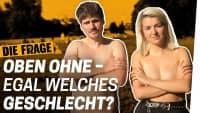 Oben ohne: Wer darf wie nackt sein? | Wie nackt dürfen wir uns zeigen? Folge 3