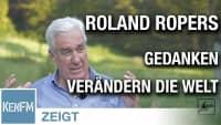 Roland Ropers – Gedanken verändern die Welt