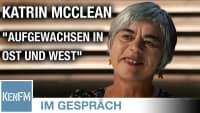 """Im Gespräch: Katrin McClean (""""Aufgewachsen in Ost und West"""")"""