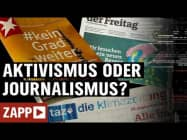 Medien im Klimawandel: Aktivismus oder Journalismus? | ZAPP | NDR