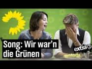 Song: Wir waren die Gruenen | extra 3 | NDR