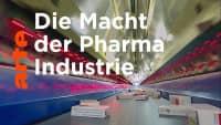 Big Pharma: Die Allmacht der Konzerne | Doku | ARTE