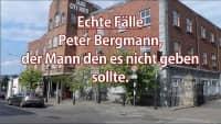 Echte Fälle: Peter Bergmann, der Mann den es nicht geben sollte