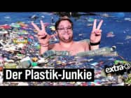 Plastik-Junkies in Deutschland | extra 3 | NDR