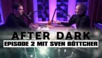 AFTER DARK mit Sven Böttcher LIVE