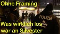 Ohne Framing: Was an Silvester wirklich los war Berlin –und wie die Medien beschwichtigen.