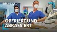 Operiert und abkassiert – Wenn Ärzte Rendite bringen sollen | SWR Doku