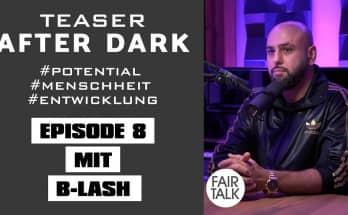TEASER / AFTER DARK MIT B-LASH #potential #menschheit #entwicklung
