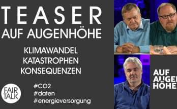 TEASER / AUF AUGENHÖHE / KLIMAWANDEL – KATASTROPHEN - KONSEQUENZEN mit Pohlmann, Fiedler und Herbst