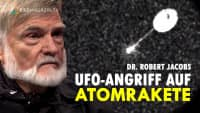UAP greift Atomrakete im Flug an – Dr.  Robert Jacobs | ExoMagazin